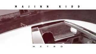 @MajinnKidd - #METRO (Prod.Fritz)