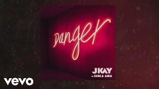 JKAY - Danger (Audio) ft. Shola Ama