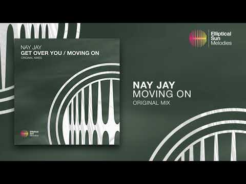 Nay Jay - Moving On ( Original Mix ) *OUT NOW*