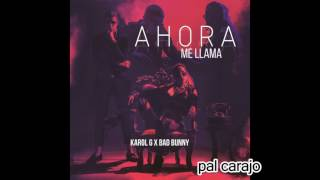 Bad Bunny Ft Karol G  Letra Oficial 2017 Ahora Me Llama   from YouTube