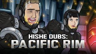 Pacific Rim - Comedy Recap (HISHE Dubs)