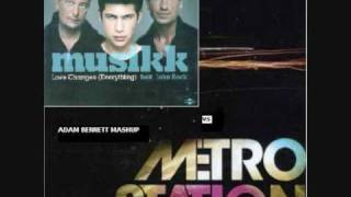 Metro station vs Musikk  - Love changes the shake ( Adam bennett mashup )