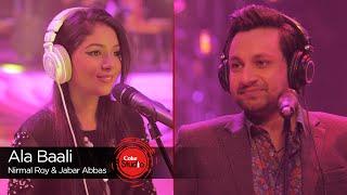Ala Baali, Nirmal Roy & Jabar Abbas, Episode 4, Coke Studio Season 9 width=