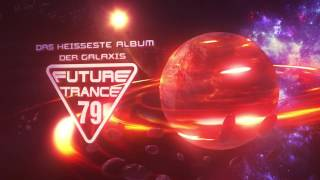 Future Trance 79 (official Trailer)