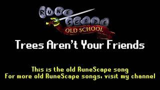 RuneScape HD Soundtrack: Trees Aren't Your Friends (OSRS Sounds)
