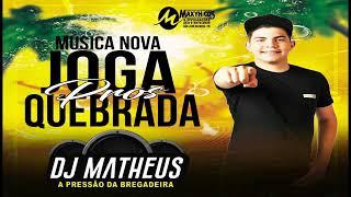 Joga Pros Quebradas - Dj Matheus Pressão 2019