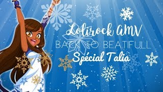 {LoliRock AMV} - Talia - Back To Beatifull || Dream of LoliRock