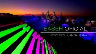 Luan Santana | Teaser oficial novo DVD O nosso tempo é hoje