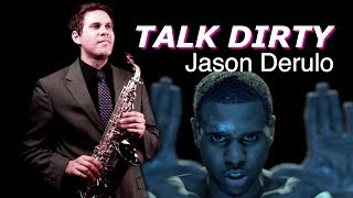TALK DIRTY - Jason Derulo - Alto & Tenor Sax Cover - BriansThing & Justin Ward