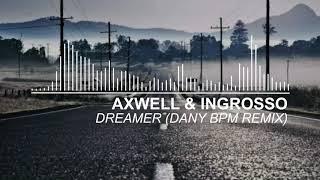 Axwell Λ Ingrosso Ft. Trevor Guthrie - Dreamer (Dany BPM Remix)