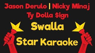 Jason Derulo - Swalla feat Nicki Minaj & Ty Dolla $ign (Karaoke Instrumental)