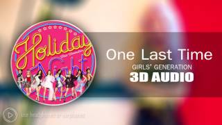 [3D AUDIO] One Last Time - Girls' Generation(SNSD)
