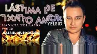 Lastima de tanto amor Gabriel Musikologo ft Yelsid