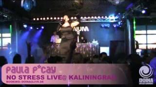 Paula P'Cay - No stress LIVE @PLATINUM Kaliningrad