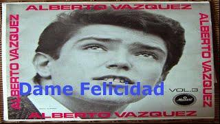 """"""" Dame Felicidad """" - Alberto Vazquez"""
