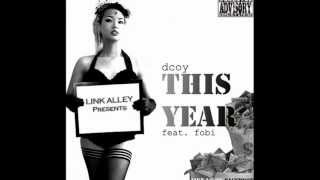"""This Year"" Dcoy ft.Fobi (LINK ALLEY)"