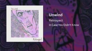 Retrospect - Unwind
