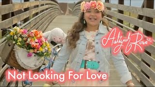 Aaliyah Rose - Not Looking For Love (Original Song) OFFICIAL VIDEO