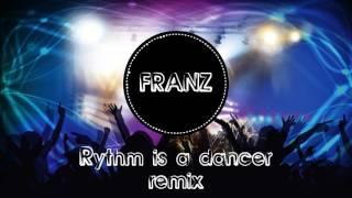 Rhythm is a Dancer EDM Remix - Franz