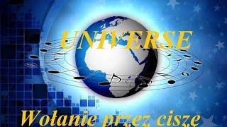 """Universe  - """"Wołanie przez ciszę"""""""