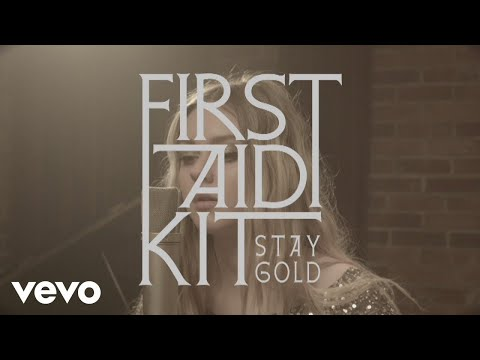 first-aid-kit-stay-gold-acoustic-firstaidkitvevo