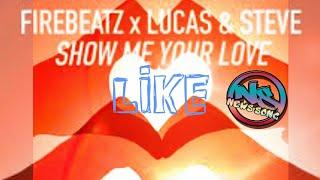 Firebeatz x Lucas & Steve - Show Me Your Love