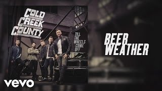 Cold Creek County - Beer Weather