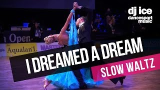SLOW WALTZ | Dj Ice - I Dreamed A Dream (29 BPM)