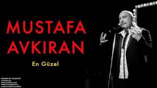 Mustafa Avkıran - En Güzel  [ Sabahlar Olmasın © 2014 Kalan Müzik ]