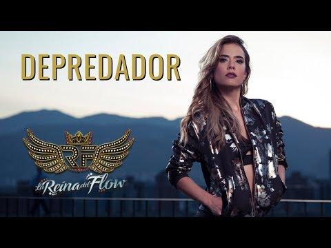 Depredador de La Reina Del Flow Letra y Video
