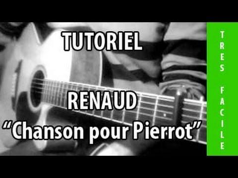 Comment jouer Chanson pour Pierrot de Renaud à la guitare