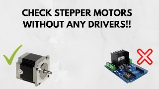 How To Check Stepper Motor Without Driver !