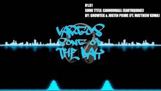Cannonball (Earthquake) - Showtek & Justin Prime (ft. Matthew Koma)