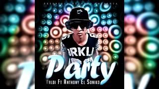 Party - Valdii ft Anthony el soniko 🎤