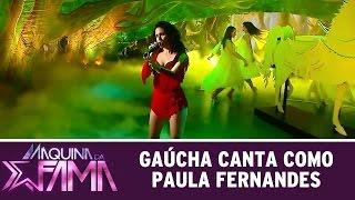 Máquina da Fama (28/09/15) - Gaúcha canta como Paula Fernandes