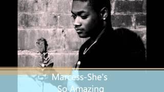 Marcess - She's So Amazing