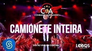 Conrado e Aleksandro - Camionete Inteira (DVD AO VIVO EM CURITIBA)