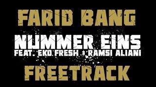 Farid Bang feat. Eko Fresh & Ramsi Aliani NUMMER EINS prod. by Ramsi Aliani