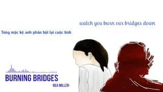 [Lyrics + Vietsub] Bea Miller - burning bridges