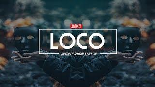 Loco- Instrumental Hip Hop x Trap x Dope Beat Rap [MBEATZ]