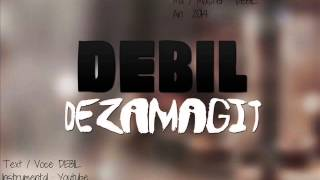DEBIL - DEZAMAGIT ( OFFICIAL SINGLE )