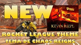Rocket League - New Main Theme - Chaos Reigns - Kevin Riepl
