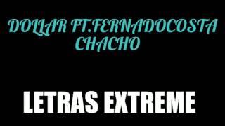 DOLLAR ft.Fernandocosta-Chacho(Letra)