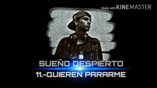 11.- QUIEREN PARARME/SUEÑO DESPIERTO
