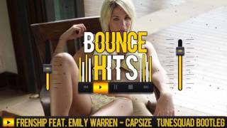 FRENSHIP Feat. Emily Warren - Capsize (TuneSquad Bootleg)