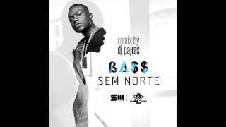 Bass - Sem Norte (dj Pajras remix)