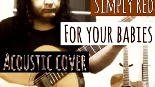 Simply red _ For your babies (Acoustic guitar solo cover)#CrisOliveira