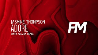 Jasmine Thompson - Adore (Emrik Wilzon Remix)