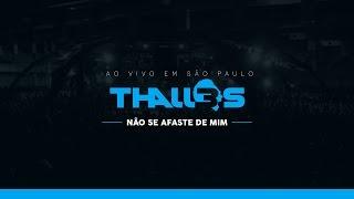 Thalles Roberto - Não se Afaste de Mim (DVD OFICIAL)