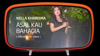 Asal Kau Bahagia - Nella Kharisma